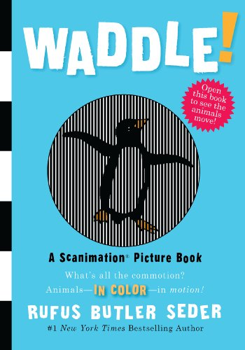 Waddle (Scanimation Picture Books)