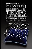 Breve Historia del tiempo: Del big bang a los agujeros negros