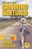 Come fare il primo cammino di Santiago: Tutto quello che devi sapere per prepararti al Camino De La Vida