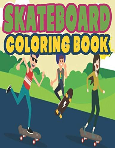 SKATEBOARD COLORING BOOK: Skate Board Coloring Book For Kids/An Kids Coloring Book of 42 PAGE Skate Board Skateboard Coloring Book For Kids/Ages ... Motivation Pages Skateboarding Books For Kids