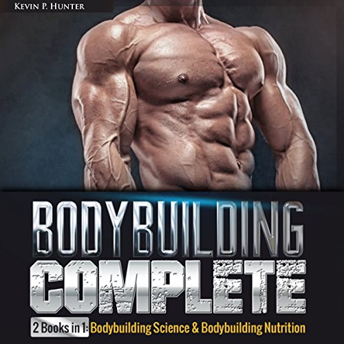 Bodybuilding Complete: 2 Books in 1 audiobook cover art