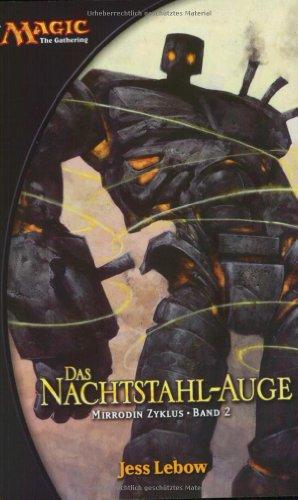 MAGIC: The Gathering Mirrodin-Zyklus, Bd. 2: Das Nachtstahl-Auge