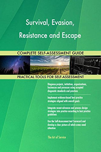 Survival, Evasion, Resistance and Escape All-Inclusive Self-Assessment - More than 660 Success Criteria, Instant Visual Insights, Spreadsheet Dashboard, Auto-Prioritized for Quick Results
