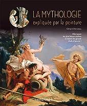 LA MYTHOLOGIE EXPLIQUEE PAR LA PEINTURE de Gérard Denizeau