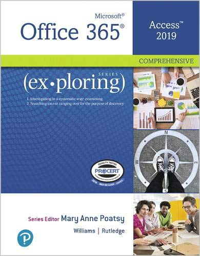 Compare Textbook Prices for Exploring Microsoft Office Access 2019 Comprehensive 1 Edition ISBN 9780135435816 by Poatsy, Mary Anne,Williams, Jerri,Rutledge, Amy M.