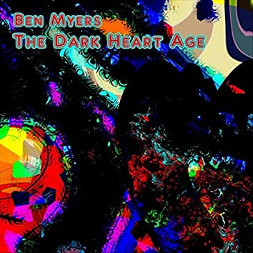 The Dark Heart Age