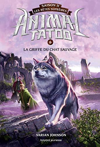 Animal Tatoo saison 2 - Les bêtes suprêmes, Tome 06 : La griffe du chat sauvage