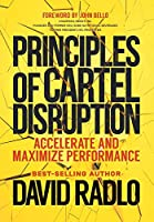 Principles of Cartel Disruption: Accelerate and Maximize Performance