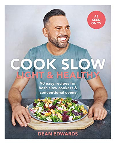 Cook Slow: Light & Healthy: 90 easy recipes for both slow cookers & conventional ovens (English Edition)