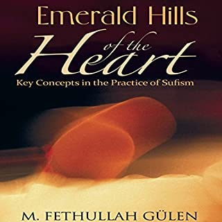 Emerald Hills of the Heart: Key Concepts in the Practice of Sufism, Volume 1 cover art