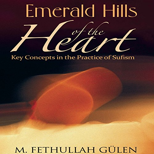 Emerald Hills of the Heart: Key Concepts in the Practice of Sufism, Volume 3 audiobook cover art