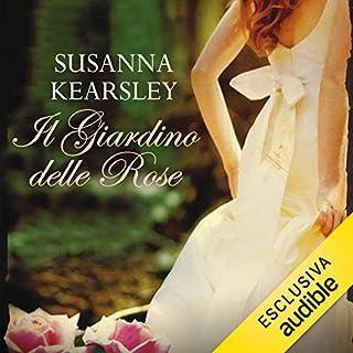 Il giardino delle rose                   Di:                                                                                                                                 Susanna Kearsley                               Letto da:                                                                                                                                 Daniela Vitale                      Durata:  12 ore e 16 min     58 recensioni     Totali 4,4