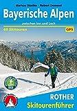 Bayerische Alpen: zwischen Inn und Lech. 60 Skitouren. Mit GPS-Daten (Rother Skitourenführer)