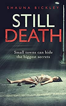 Still Death (A Lexie Wyatt murder mystery Book 1) by [Shauna Bickley]