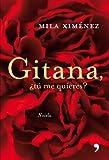 Gitana, ¿tú me quieres? (TH Novela-Fuera de Colección)