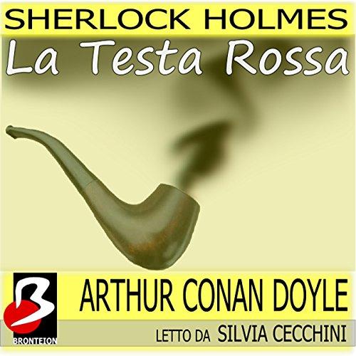 Sherlock Holmes - La Testa Rossa  Audiolibri