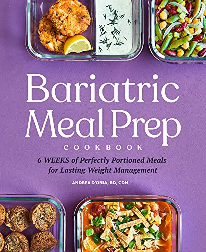 Compare Textbook Prices for Bariatric Meal Prep Cookbook: 6 Weeks of Perfectly Portioned Meals for Lifelong Weight Management  ISBN 9781648765650 by D'Oria RD  CDN, Andrea