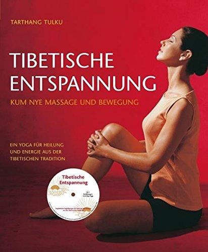 Tibetische Entspannung mit CD: Kym Nye Massage und Bewegung