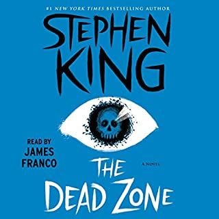 The Dead Zone                   By:                                                                                                                                 Stephen King                               Narrated by:                                                                                                                                 James Franco                      Length: 16 hrs and 12 mins     5,751 ratings     Overall 4.6