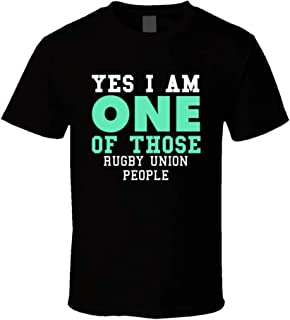 Yes I am One of Those Rugby Union People Sports T Shirt