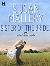 Sister of the Bride (Fool's Gold)