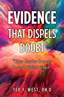 Evidence That Dispels Doubt: How Secular Sources Reveal Biblical Truth