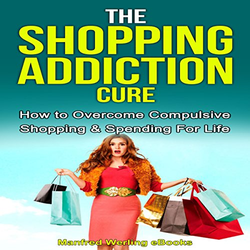 addiction and cure compulsive shopping Treatment overview: compulsive shopping is a disorder that our culture has largely seen fit to smile upon feelings of emptiness, low self-esteem, insecurity, boredom, loneliness − or the pursuit of ideal image-can cause people to buy compulsively.