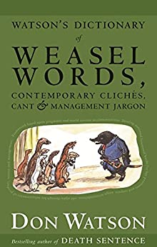 Watson's Dictionary Of Weasel Words by [Don Watson]