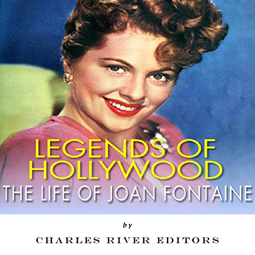 Legends of Hollywood: The Life of Joan Fontaine cover art