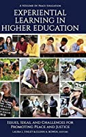 Experiential Learning in Higher Education: Issues, Ideas, and Challenges for Promoting Peace and Justice (Peace Education)
