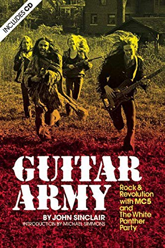 Guitar Army: Rock & Revolution With the MC5 and the White Panther Partyの詳細を見る