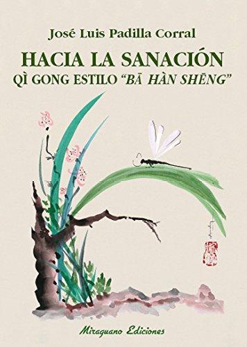 """Hacia la sanación. Qi gong estilo """"Ba Han Seng"""" (Medicinas Blandas)"""