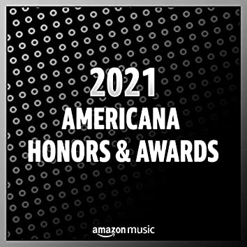 2021 Americana Honors & Awards
