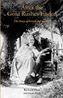 After the Gold Rushes Ended: The Story of Irving and Luella