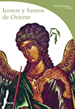 Iconos y santos de Oriente (DICCIONARIOS DEL ARTE) (Spanish Edition)