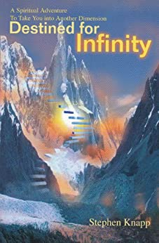 Destined for Infinity by [Stephen Knapp]