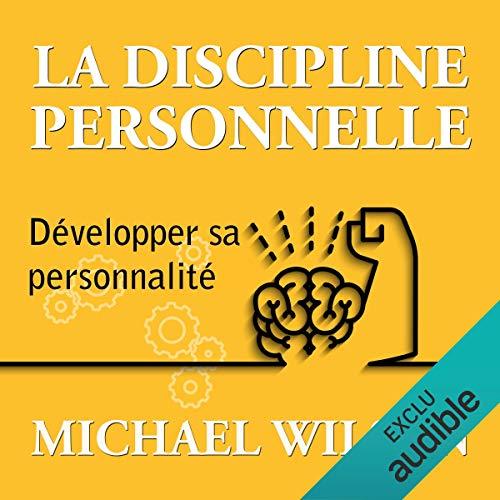 La discipline personnelle     Développer sa personnalité              Auteur(s):                                                                                                                                 Michael Wilson                               Narrateur(s):                                                                                                                                 Maxime Metzger                      Durée: 1 h et 14 min     2 évaluations     Au global 5,0