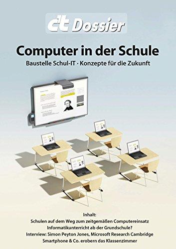 c't Dossier: Computer in der Schule: Baustelle Schul-IT · Perspektiven für die Zukunft