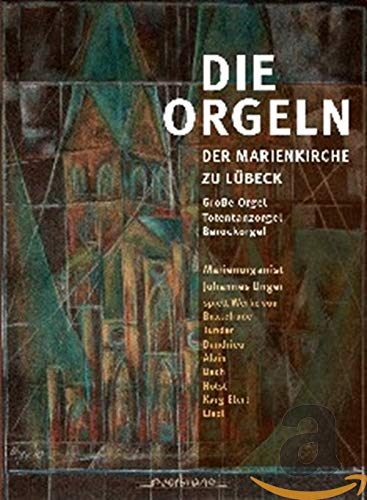 Die Orgeln der Marienkirche zu Lübeck