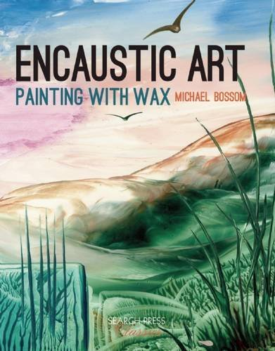 Encaustic Art: Painting with Wax (Search Press Classics) (English Edition)