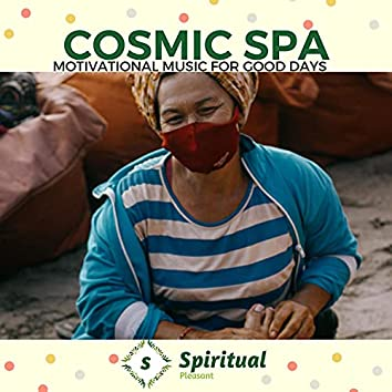 Cosmic Spa - Motivational Music For Good Days