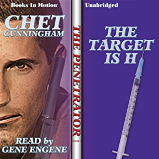 The Target Is H     Penetrator Series, Book 1              By:                                                                                                                                 Chet Cunningham                               Narrated by:                                                                                                                                 Gene Engene                      Length: 5 hrs and 13 mins     5 ratings     Overall 4.4