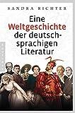Eine Weltgeschichte der deutschsprachigen Literatur - Sandra Richter