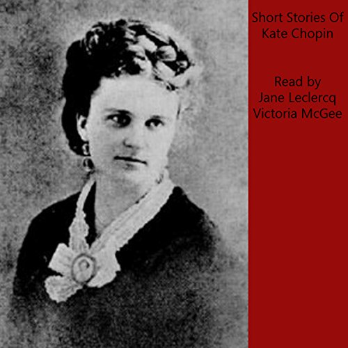 Kate Chopin Short Stories audiobook cover art