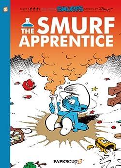[Peyo, Gos, Yvan Delporte]のThe Smurfs #8: The Smurf Apprentice (The Smurfs Graphic Novels) (English Edition)