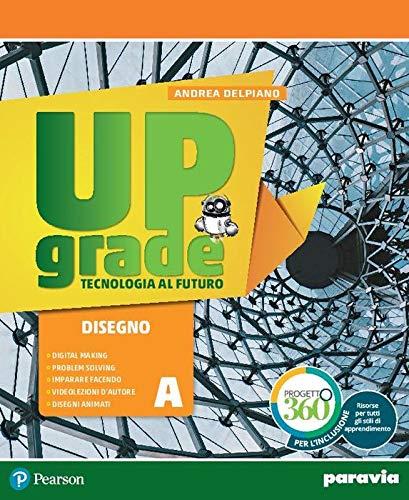 Upgrade. Tecnologia al futuro. Per la Scuola media. Con e-book. Con espansione online