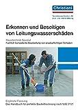 Erkennen und Beseitigen von Leitungswasserschäden