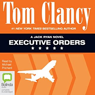 Executive Orders     Jack Ryan, Book 8              By:                                                                                                                                 Tom Clancy                               Narrated by:                                                                                                                                 Michael Prichard                      Length: 51 hrs and 25 mins     364 ratings     Overall 4.6