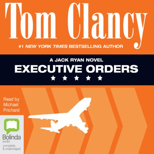 Executive Orders     Jack Ryan, Book 8              By:                                                                                                                                 Tom Clancy                               Narrated by:                                                                                                                                 Michael Prichard                      Length: 51 hrs and 25 mins     100 ratings     Overall 4.7