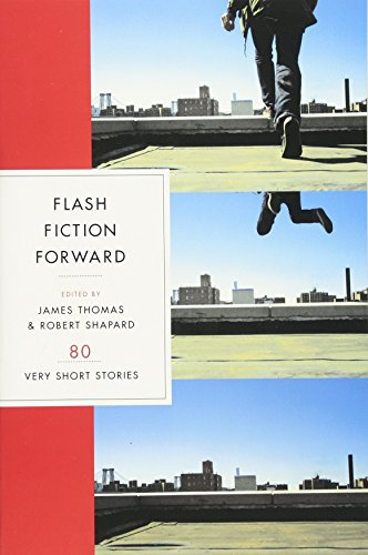Flash Fiction Forward: 80 Very Short Stories